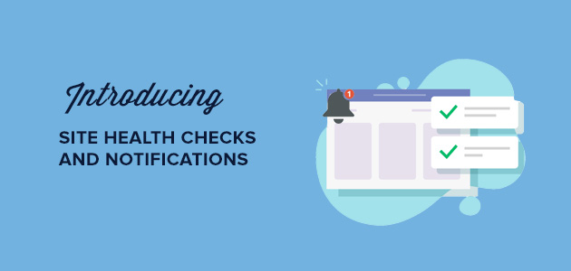 Introducing site health checks and email notifications