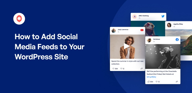How to Add Social Media Feeds to Your WordPress Site