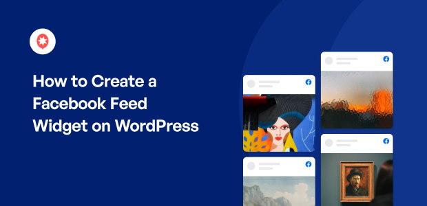 How to Create a Facebook Feed Widget on WordPress