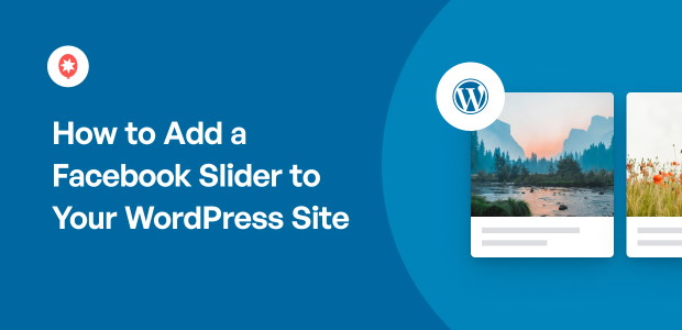 How to Add a Facebook Slider to Your WordPress Site