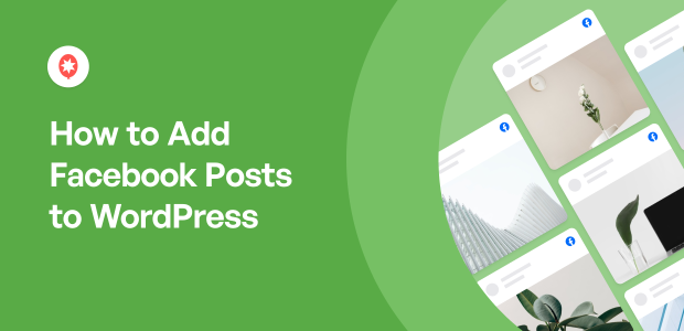 How to Add Facebook Posts to WordPress