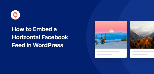 How to Embed a Horizontal Facebook Feed in WordPress