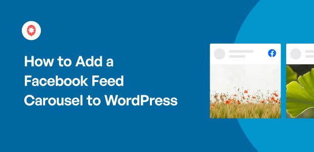 How to Add a Facebook Feed Carousel to WordPress